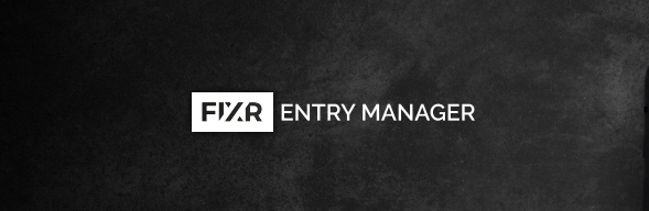10 Reasons To Use FIXR's Entry Manager